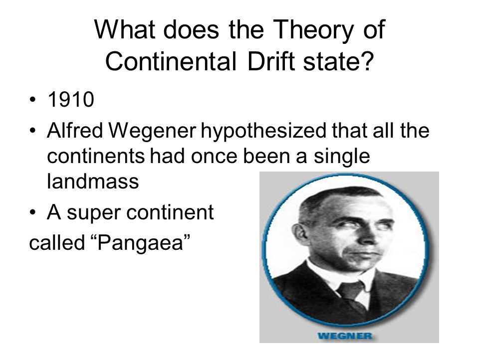 What does the Theory of Continental Drift state