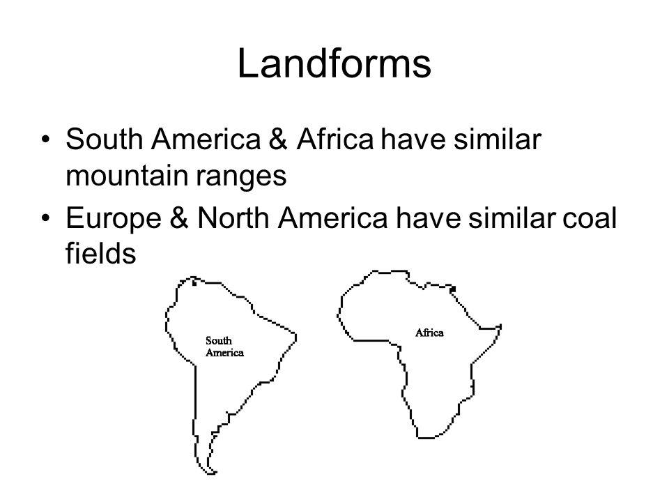Landforms South America & Africa have similar mountain ranges