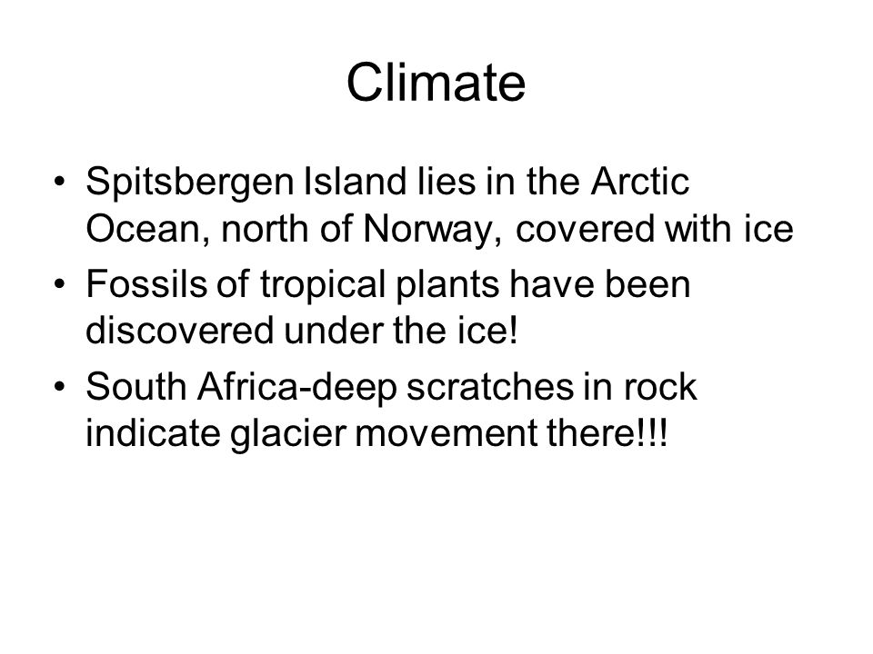 Climate Spitsbergen Island lies in the Arctic Ocean, north of Norway, covered with ice.