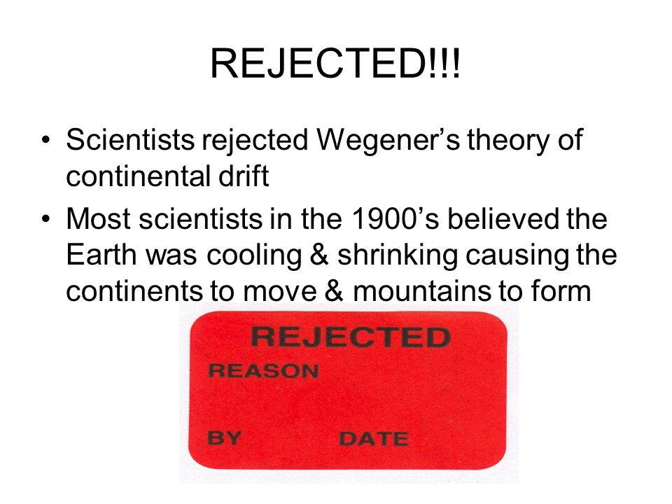 REJECTED!!! Scientists rejected Wegener's theory of continental drift
