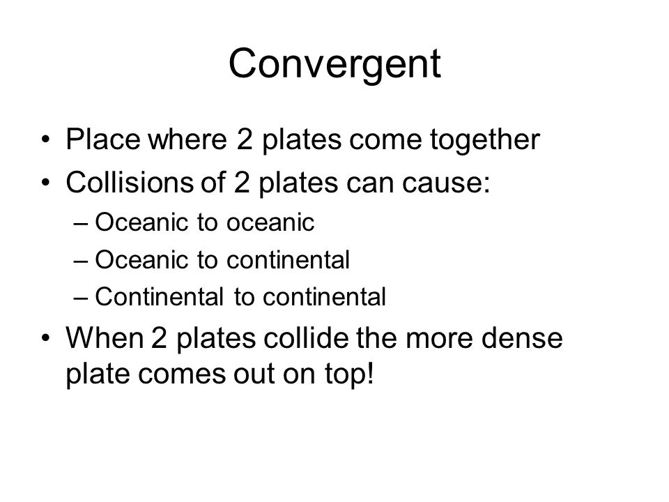 Convergent Place where 2 plates come together