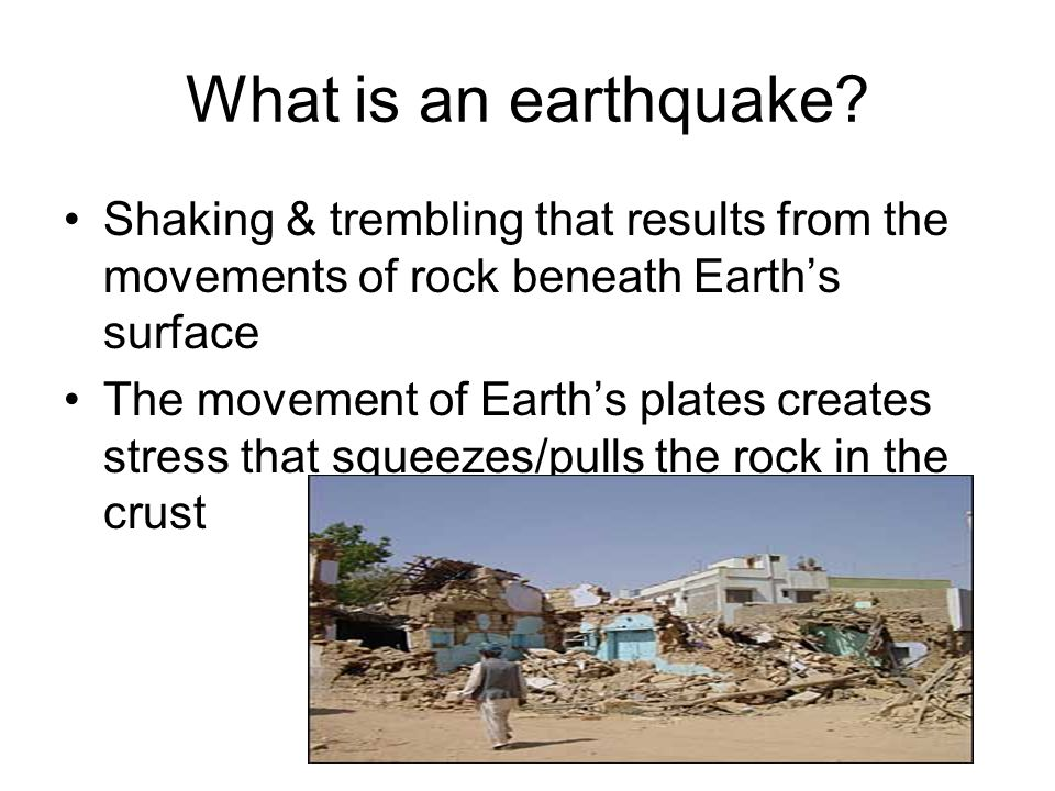 What is an earthquake Shaking & trembling that results from the movements of rock beneath Earth's surface.