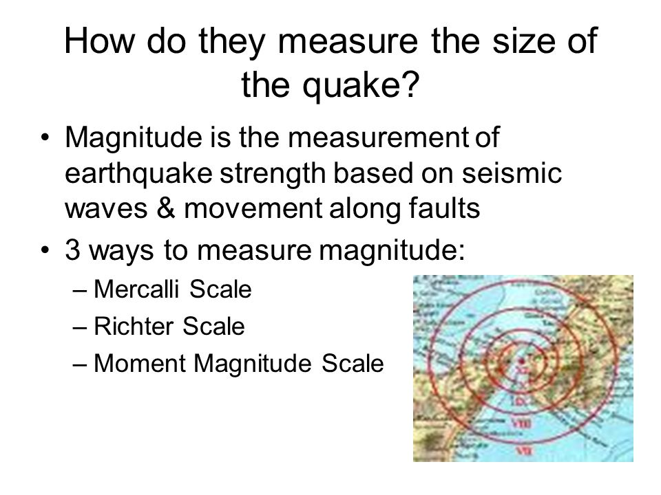 How do they measure the size of the quake