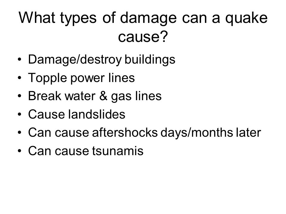 What types of damage can a quake cause