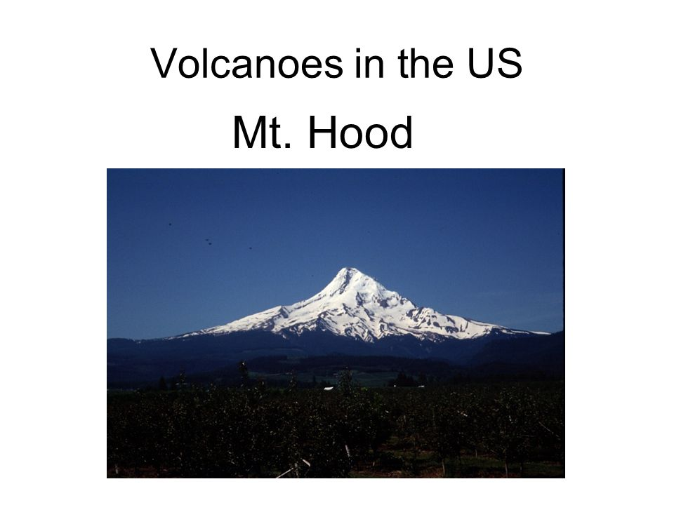 Volcanoes in the US Mt. Hood