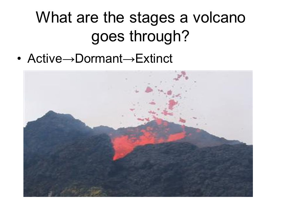 What are the stages a volcano goes through