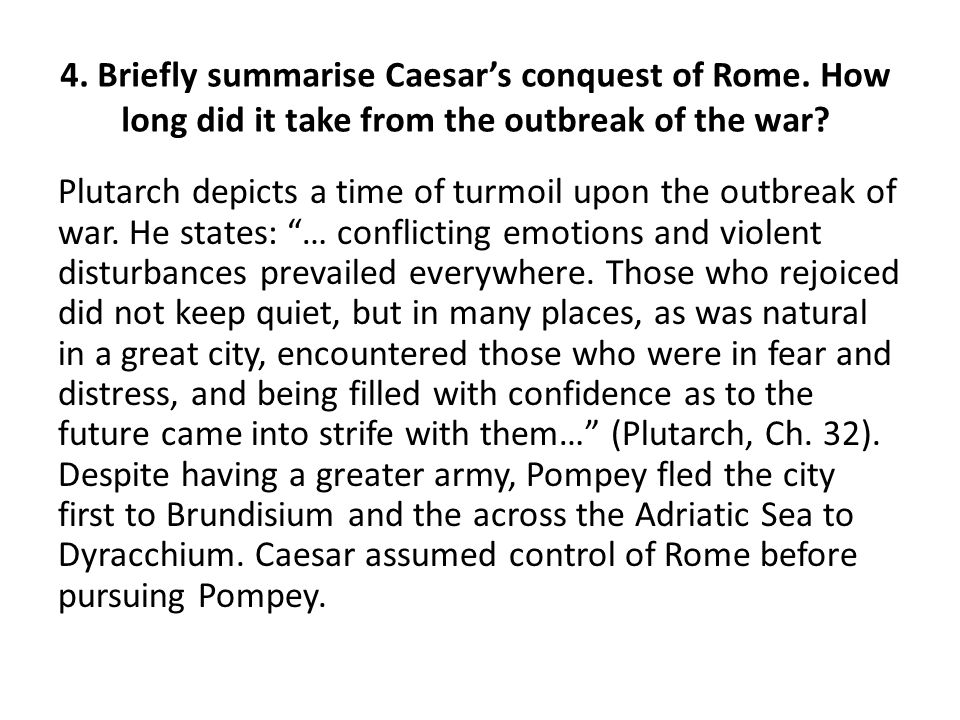 4. Briefly summarise Caesar's conquest of Rome