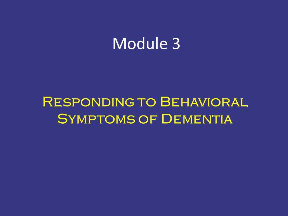 Responding to Behavioral Symptoms of Dementia