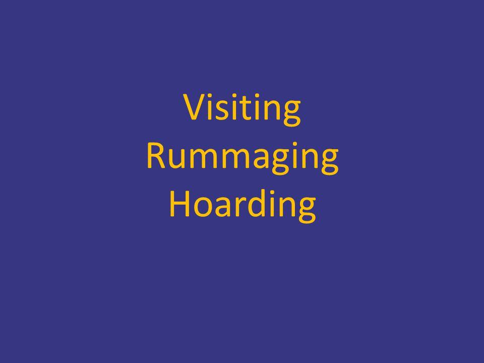 Visiting Rummaging Hoarding