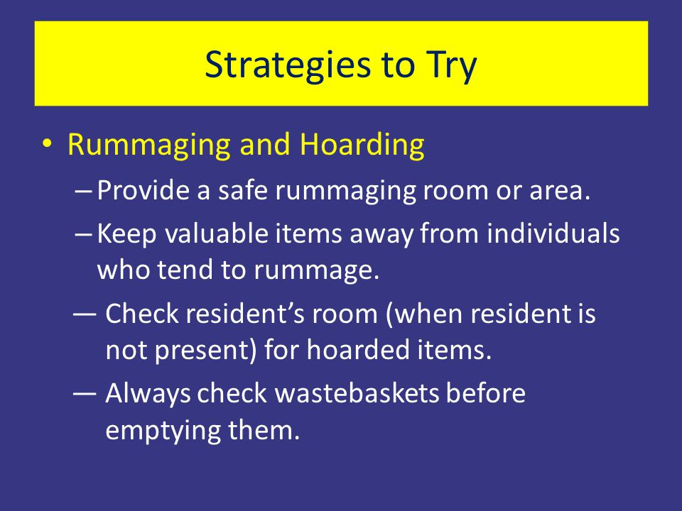 Strategies to Try Rummaging and Hoarding