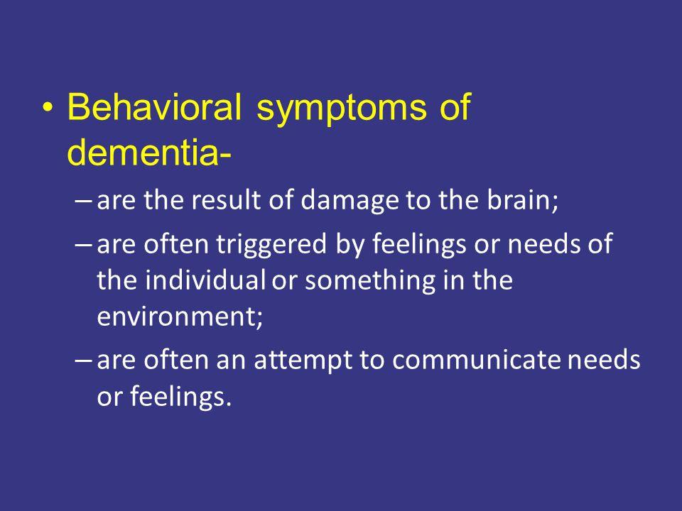 Behavioral symptoms of dementia-