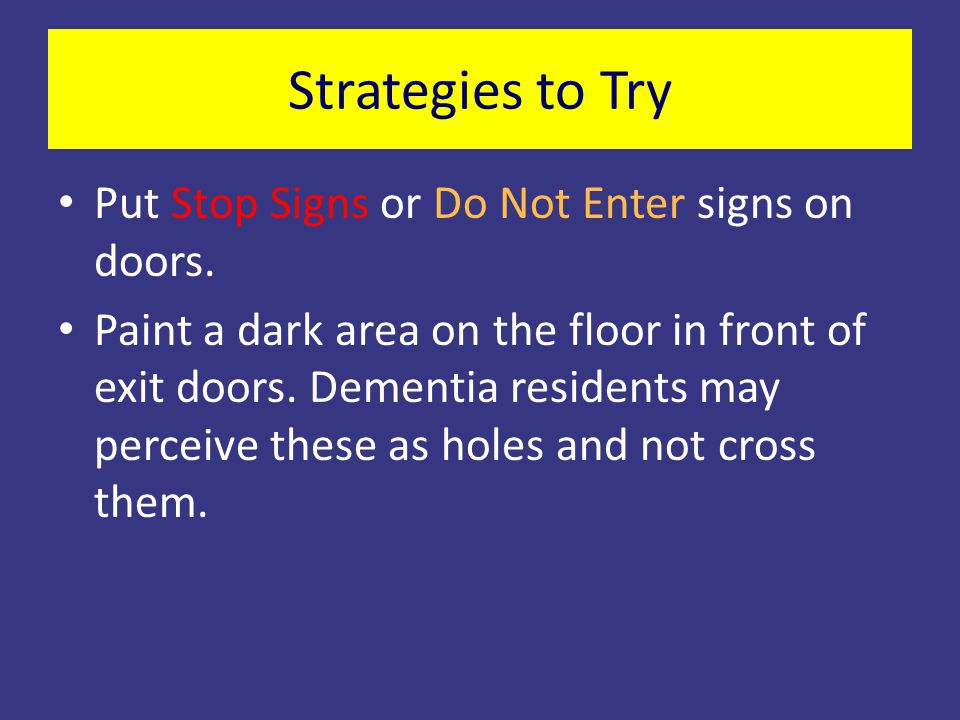 Strategies to Try Put Stop Signs or Do Not Enter signs on doors.