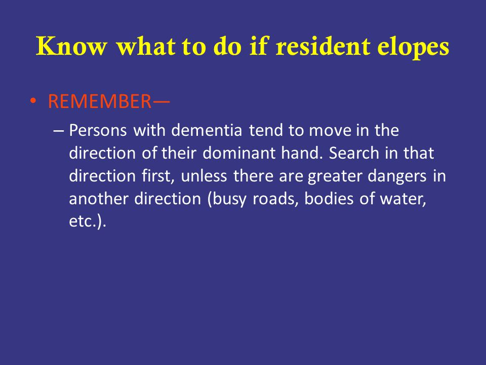 Know what to do if resident elopes