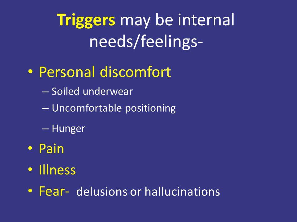 Triggers may be internal needs/feelings-