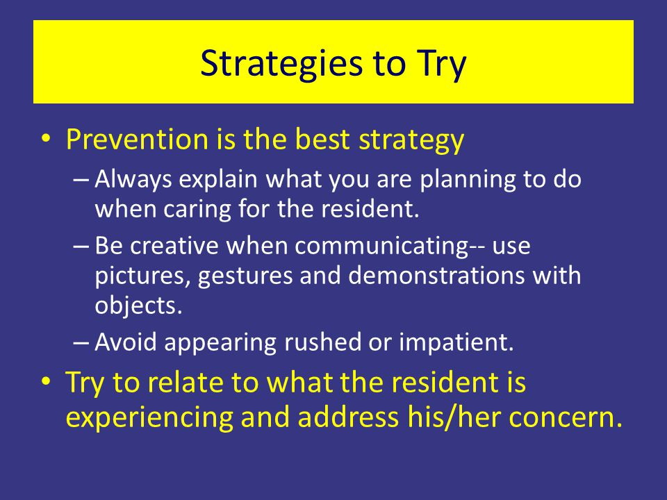 Strategies to Try Prevention is the best strategy