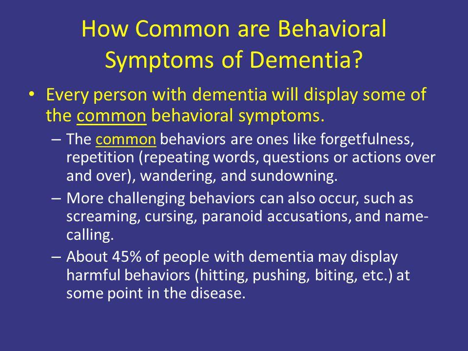 How Common are Behavioral Symptoms of Dementia