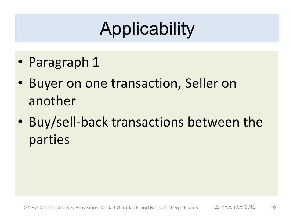 Applicability Paragraph 1 Buyer on one transaction, Seller on another
