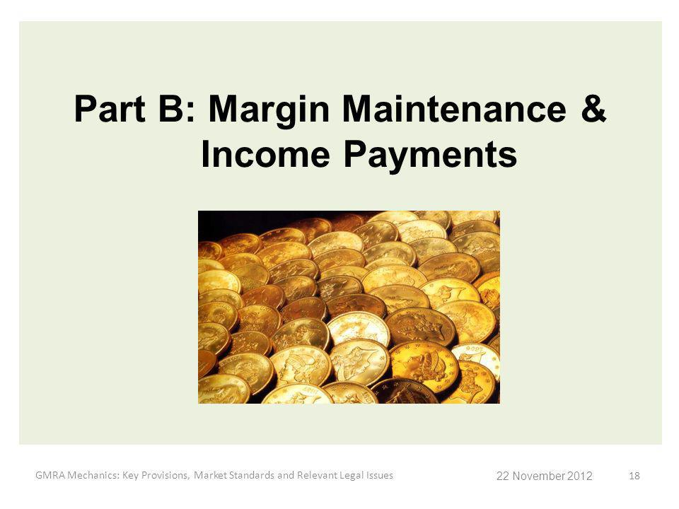 Part B: Margin Maintenance & Income Payments