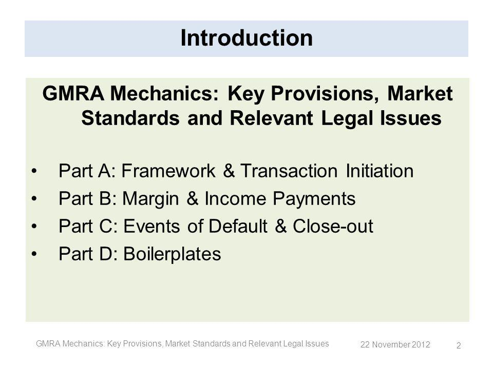 Introduction GMRA Mechanics: Key Provisions, Market Standards and Relevant Legal Issues. Part A: Framework & Transaction Initiation.