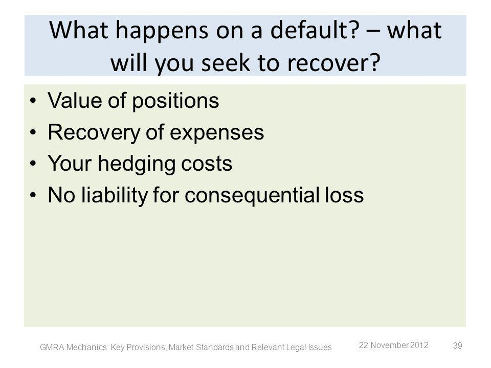What happens on a default – what will you seek to recover