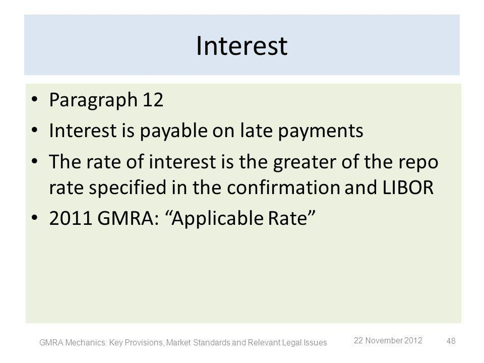 Interest Paragraph 12 Interest is payable on late payments