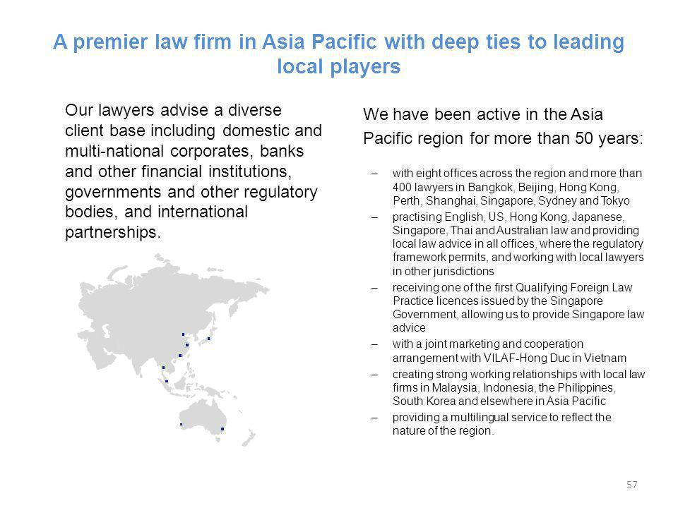 We have been active in the Asia Pacific region for more than 50 years: