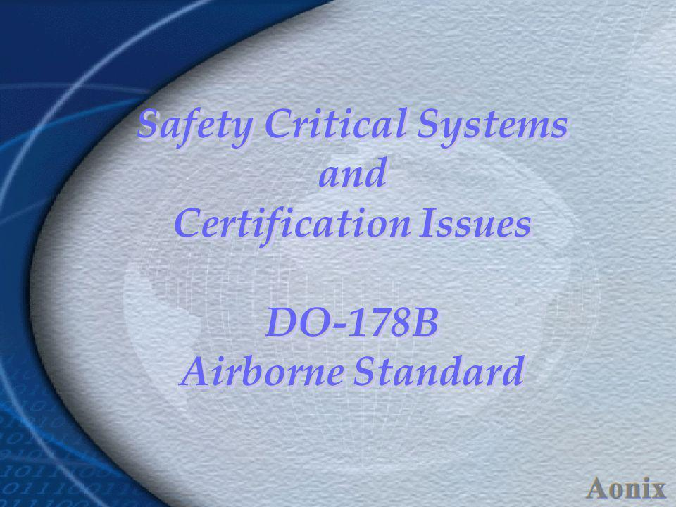 Safety Critical Systems and Certification Issues DO-178B Airborne Standard