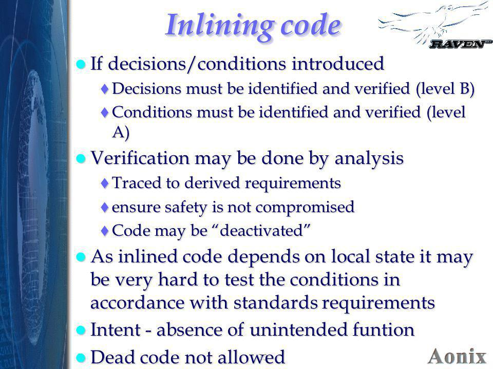 Inlining code If decisions/conditions introduced