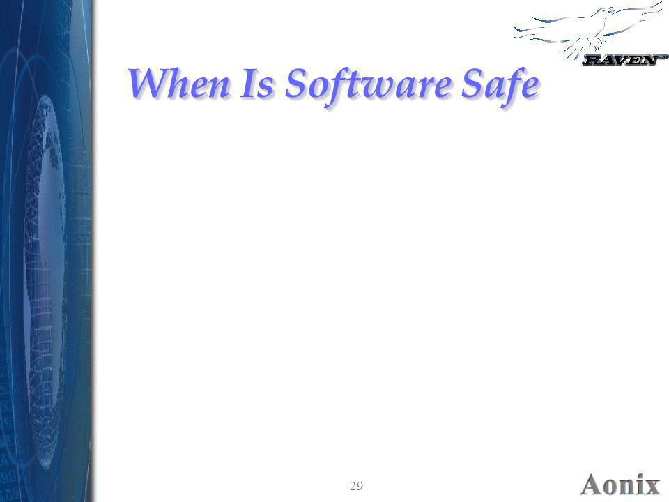 When Is Software Safe 29
