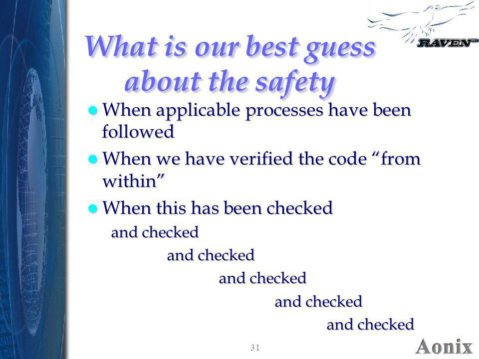 What is our best guess about the safety