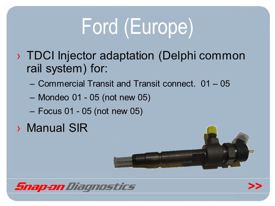 Ford (Europe) TDCI Injector adaptation (Delphi common rail system) for: Commercial Transit and Transit connect. 01 – 05.