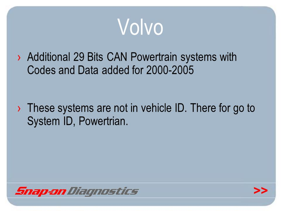 Volvo Additional 29 Bits CAN Powertrain systems with Codes and Data added for 2000-2005.