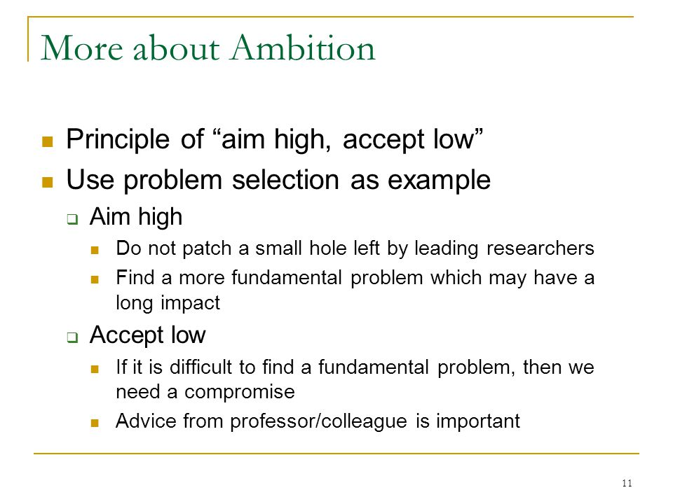 More about Ambition Principle of aim high, accept low