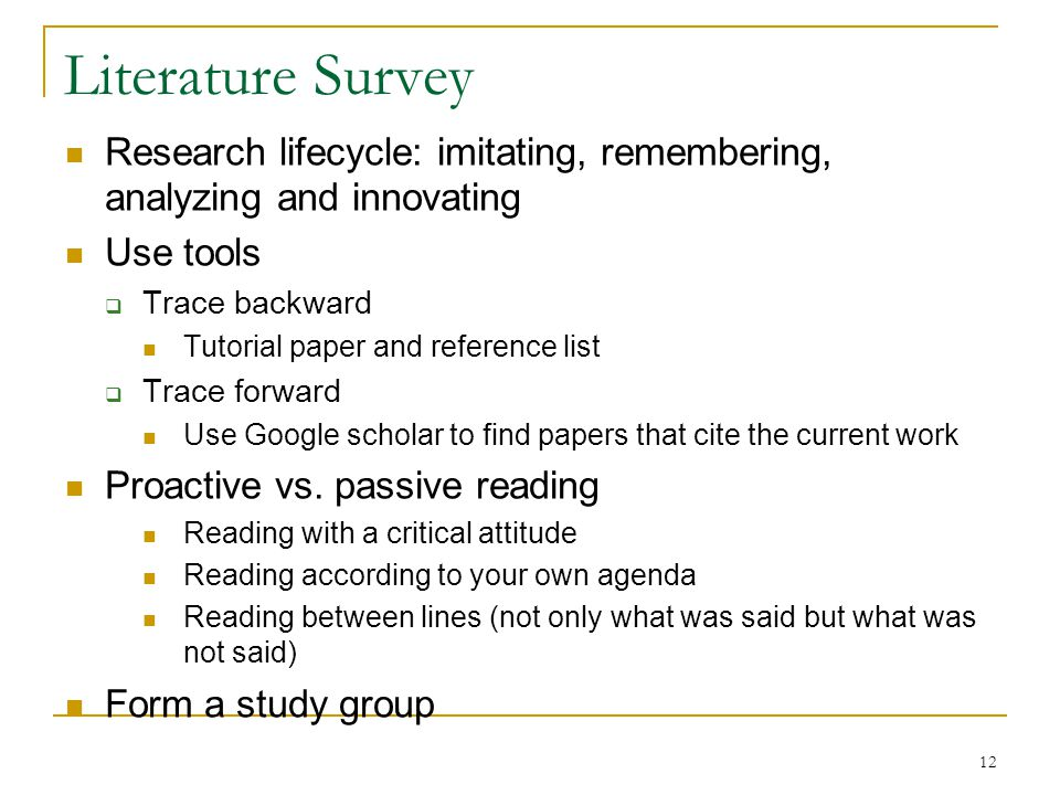Literature Survey Research lifecycle: imitating, remembering, analyzing and innovating. Use tools.