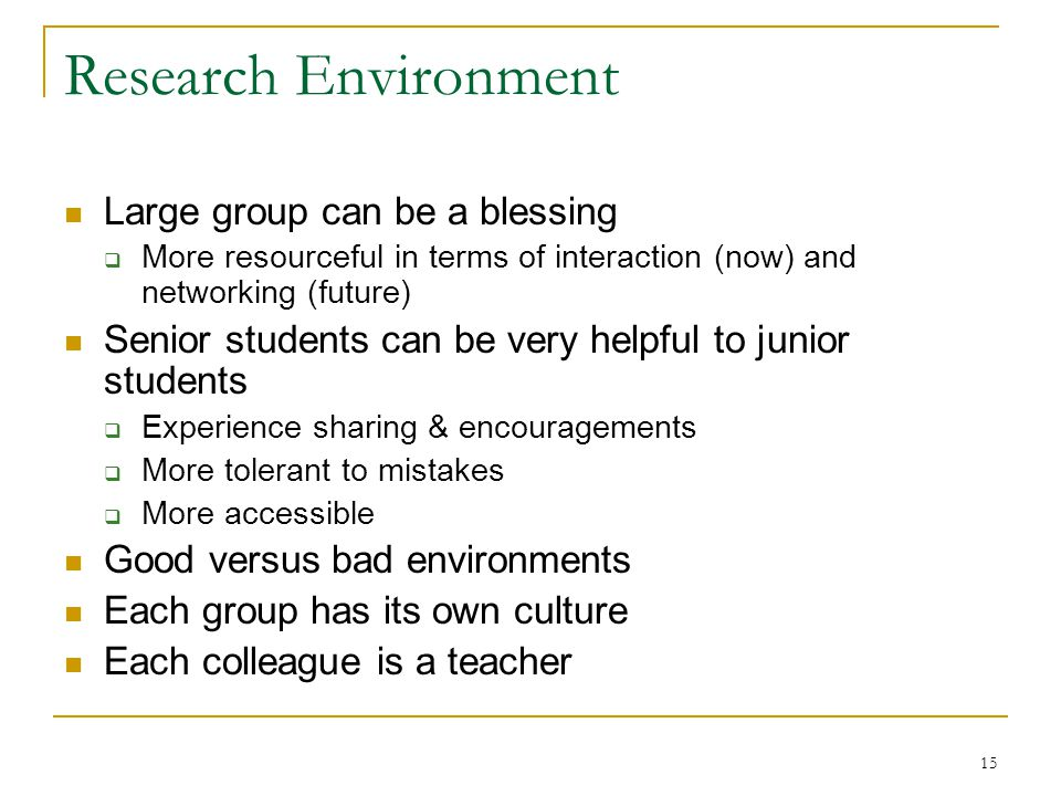 Research Environment Large group can be a blessing