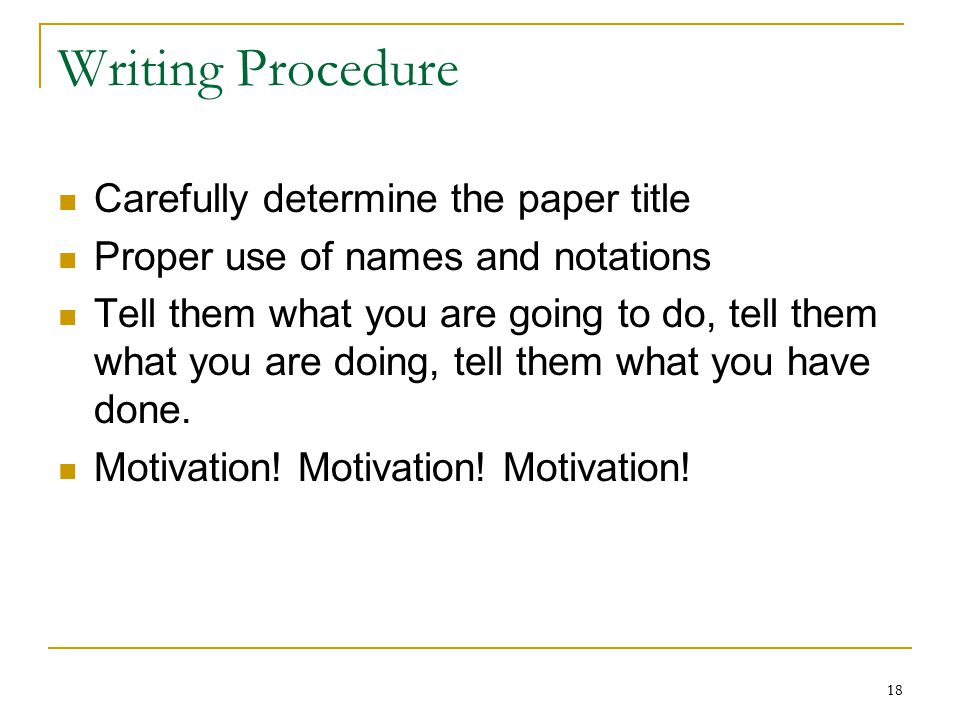 Writing Procedure Carefully determine the paper title