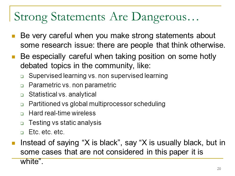 Strong Statements Are Dangerous…