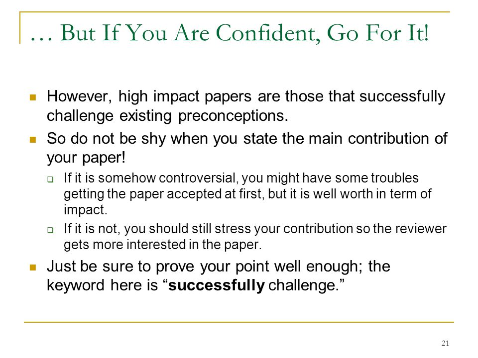 … But If You Are Confident, Go For It!