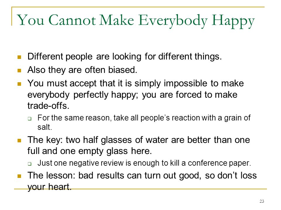 You Cannot Make Everybody Happy
