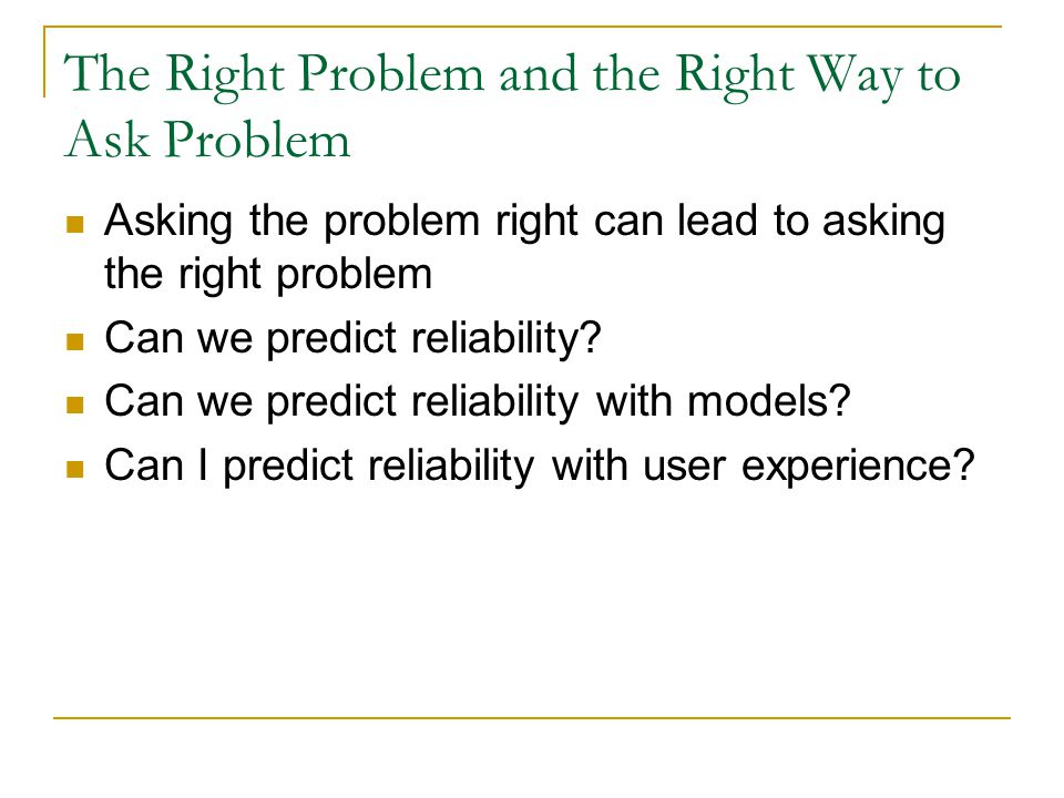 The Right Problem and the Right Way to Ask Problem