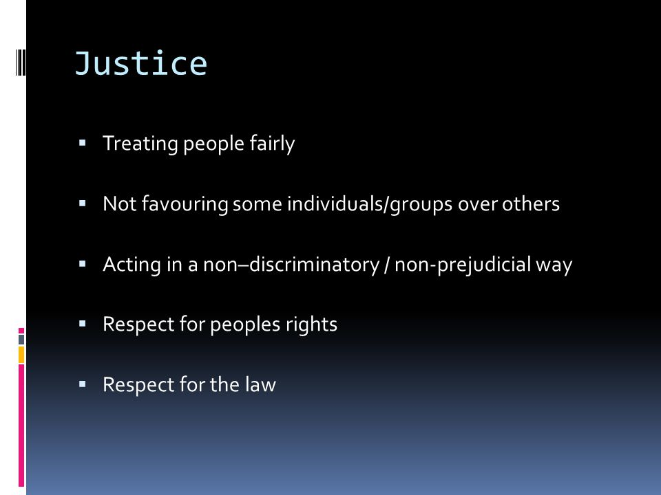 Justice Treating people fairly