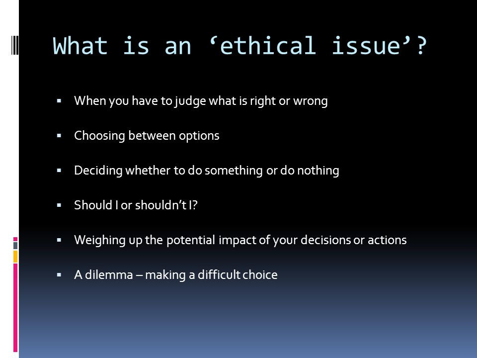 What is an 'ethical issue'
