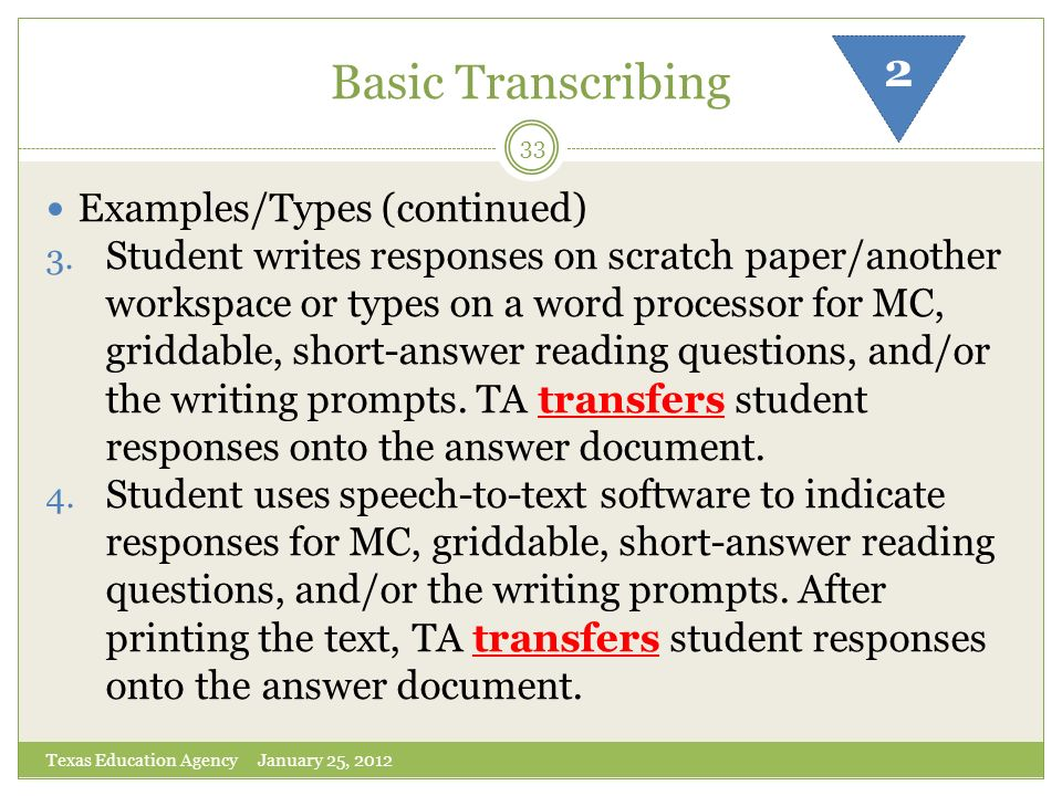 Basic Transcribing 2 Examples/Types (continued)