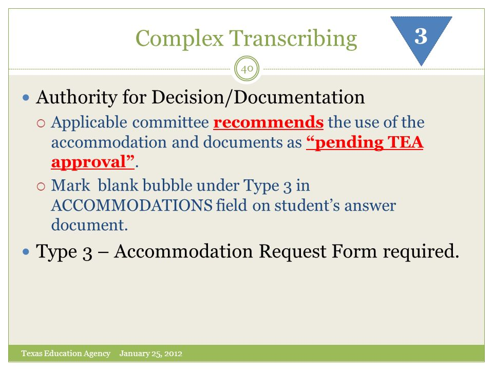 Complex Transcribing 3 Authority for Decision/Documentation