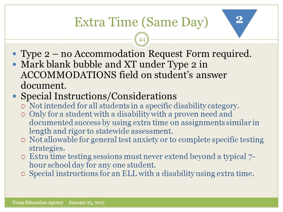 Extra Time (Same Day) 2. Type 2 – no Accommodation Request Form required.