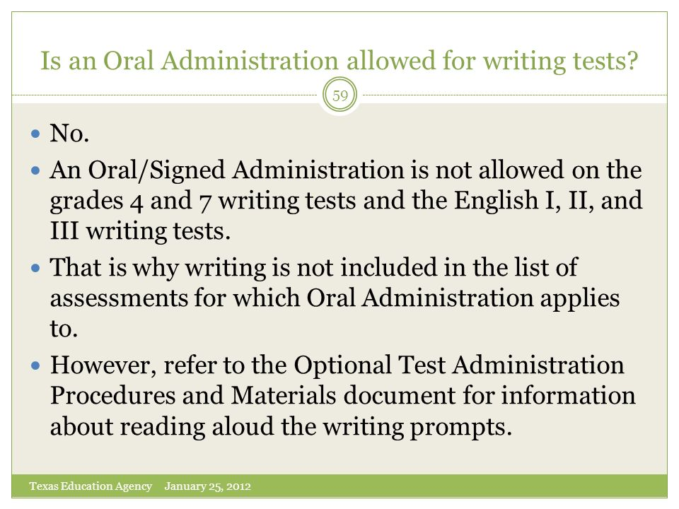 Is an Oral Administration allowed for writing tests