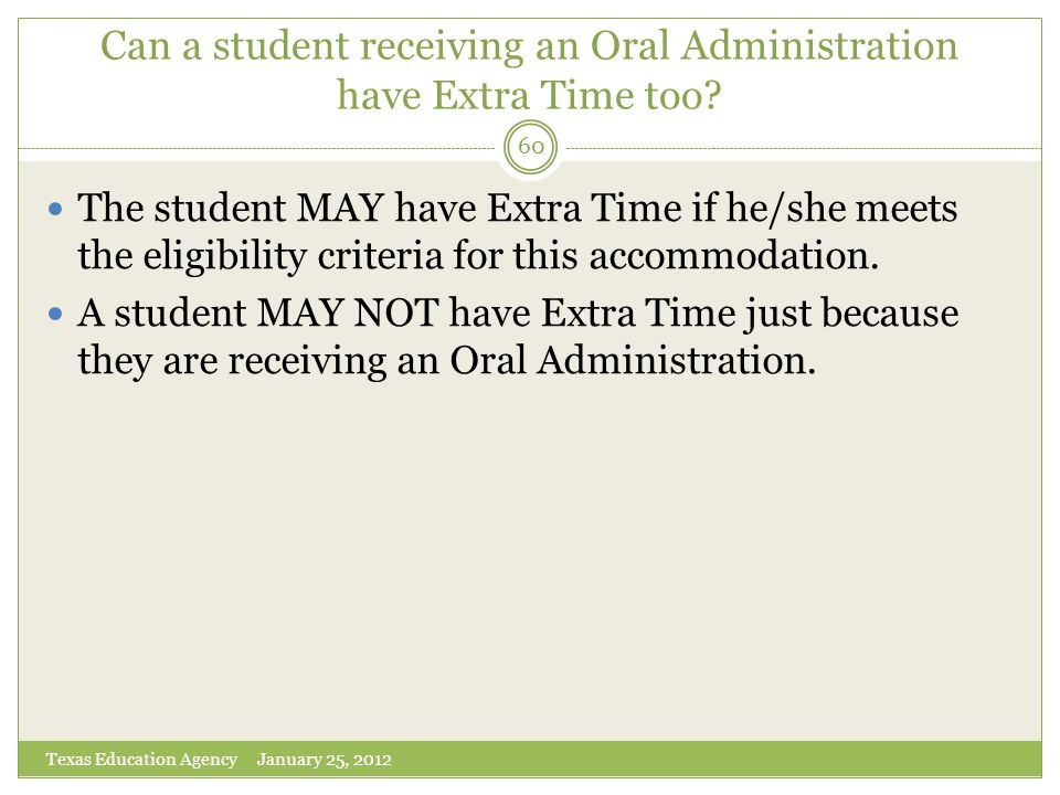 Can a student receiving an Oral Administration have Extra Time too