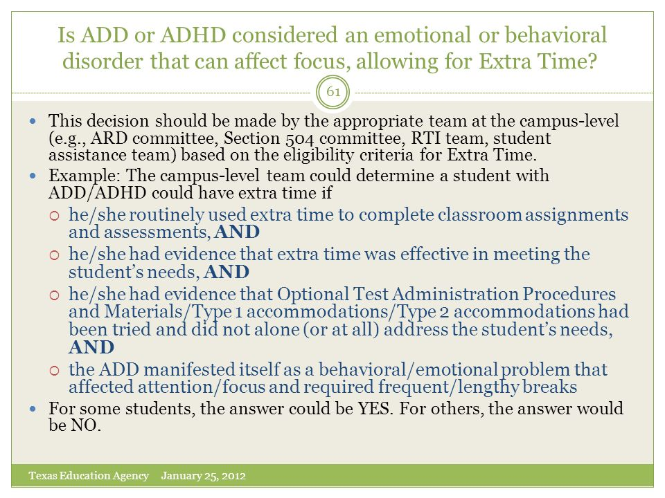 Is ADD or ADHD considered an emotional or behavioral disorder that can affect focus, allowing for Extra Time