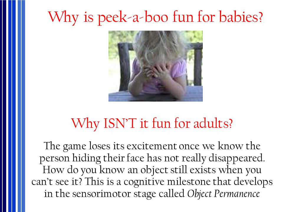 Why is peek-a-boo fun for babies