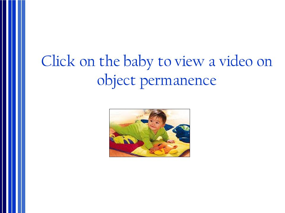 Click on the baby to view a video on object permanence